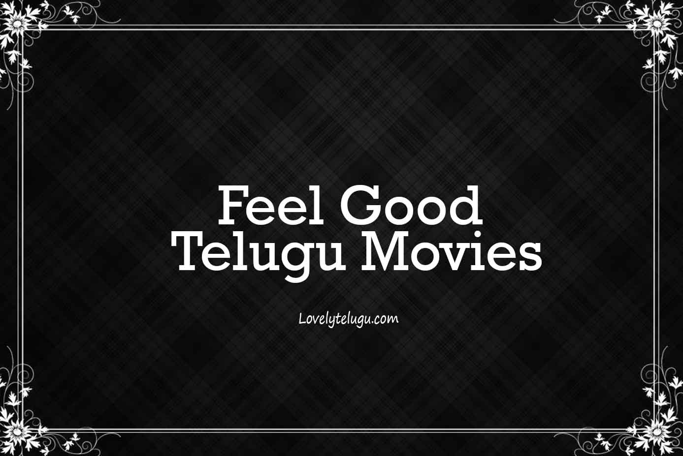 Feel Good Telugu Films List