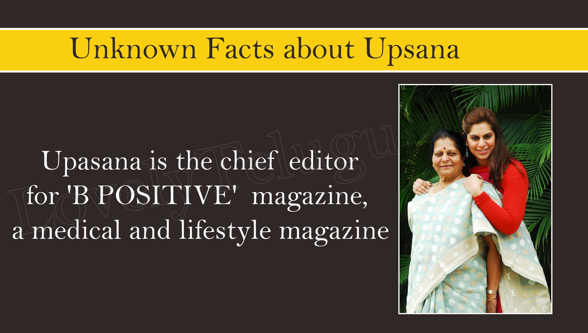 Upasana is the chief editor for 'B POSITIVE' magazine, a medical and lifestyle magazine.